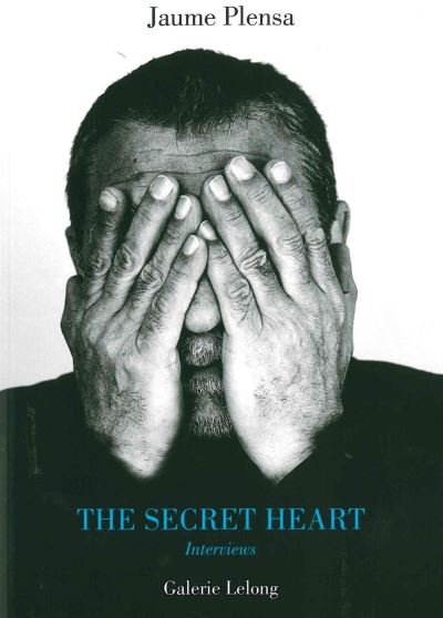 livre The Secret Heart. Interviews Jaume Plensa