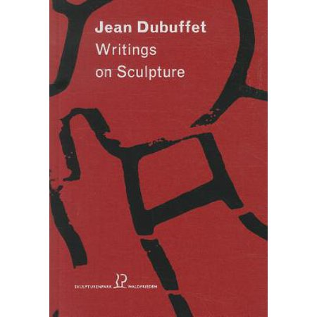 livre Writings on Sculpture Jean Dubuffet
